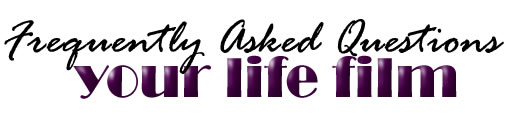 Your Life Film - Frequently Asked Questions Title
